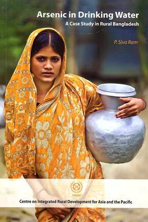 Arsenic In Drinking Water : A Case Study in Rural Bangladesh